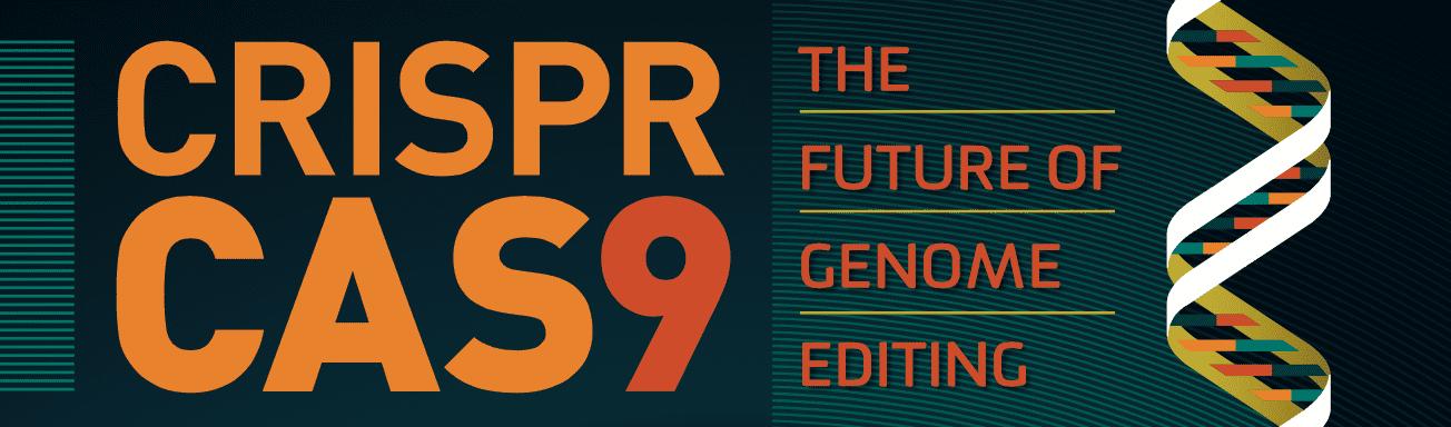 CRISPR-Cas9 The Future of Genome Editing banner